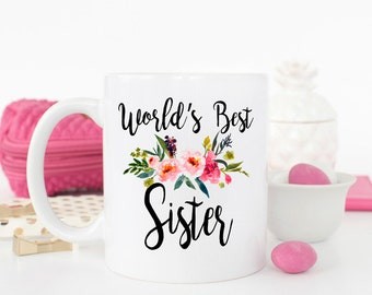 Worlds best Sister mug, gift for Sister, best sister ever, Sister mug, best sister, sister birthday gift, Coffee Mug, Custom Mug