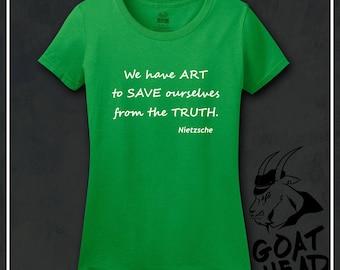 Nietzsche, Philosophy Tshirt, Philosophy, Nietzsche Shirt, Gift for Reader, Gifts for Artist, Truth, Artistic, Positive Quotes, Tshirt, Tee