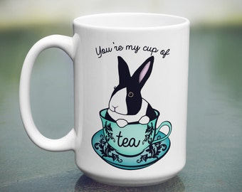 You're my CUP OF TEA Coffee Mug 11 oz or 15 oz - Bunny in Teacup - Dutch Bunny - Dutch Rabbit - Bunny Mug - Cute Mug - Funny Mug