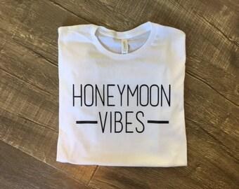 Vacation Honeymoon Shirt - Honeymoon Tshirt - Honeymoon Vibes Shirt - Wedding Tee Hubby Wifey Shirt Wifey Shirts Bride Shirt Wife Tshirt
