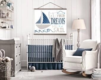 11x14 16x20 DIGITAL Let your dreams set sail nursery nautical print, sailboat, nautical print, boys nursery, boys room, nautical nursery