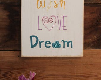 Wish Love Dream sign