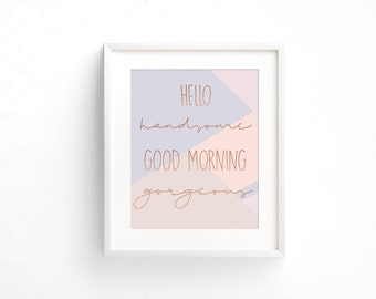 Hello Handsome Good Morning Gorgeous, Hello Handsome Print, Rose Gold Wall art, Geometric Art, Pantone Colours Print, Romantic Gift Idea
