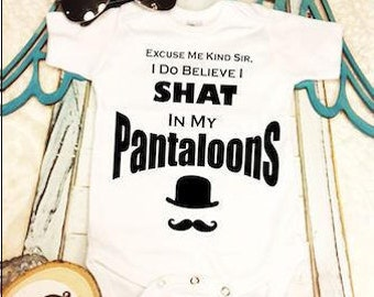 Shat In My Pantaloons/Baby Shower Gift/Funny Baby/Baby Bodysuit/Pantaloons/Mustache/Funny Bodysuit