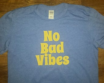 No Bad Vibes Short Sleeve  T-Shirt