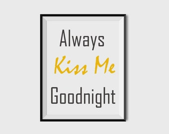 Always Kiss Me Goodnight, Nursery Print, Nursery Wall Art, Nursery Decor, Gender Neutral Baby Art, 8x10, 11X14