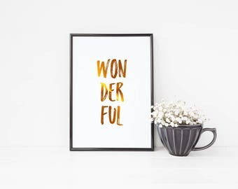 Wonderful //Foil Print, Gold Foil Wall Art, Quote Print, Typography Print