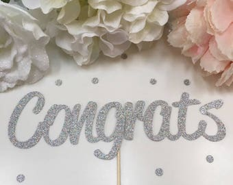 Congrats Cake Topper * Birthday* Celebration *Special Occasion Cake Topper * Bridal Shower Cake Topper* Engagement Party* Party Decor*