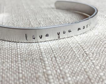LOVE YOU MORE. Hand stamped jewelry . Hand stamped bracelet . Mother's Day Gift . Birthday gift
