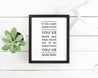 If You Want Something You've Never Had Inspirational Poster | Wall Decor | Home Decor | Motivational Poster | Typography Print | Quote Print
