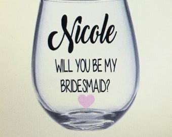 Will you be my bridesmaid wine glass. I can't say I do without you wine glass. Bridesmaid wine glass. Bridesmaid asking gift. Bridal party
