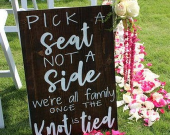Pick A Seat Not A Side Wooden Wedding Sign