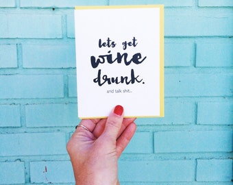 Let's Get Wine Drunk... and Talk Shit Card