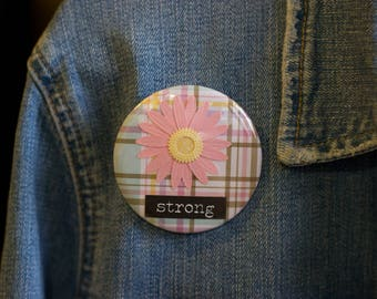 "Cheapie button! ""Strong"" 2.25"" Button With Pink Daisy!"