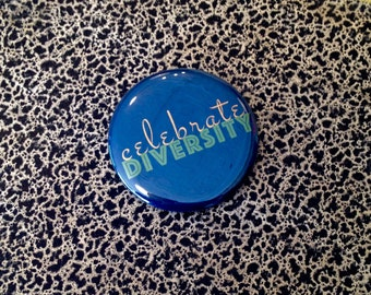 "2 1/4"" pin celebrate diversity"