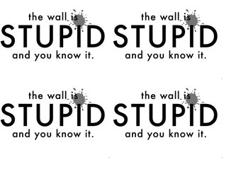 instant download postcard the wall is STUPID and you know it resist no wall