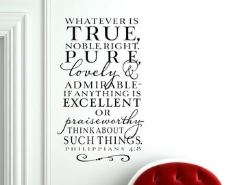 Whatever is true - Philippians 4:8 - Large scripture Vinyl Wall Decal Home Decor lettering art -Christian Wall Decor