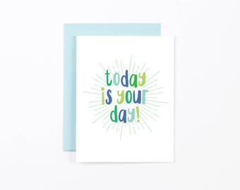 encouragement card, thinking of you note card, coworker card, good luck card, motivational card, Today is your day folded card