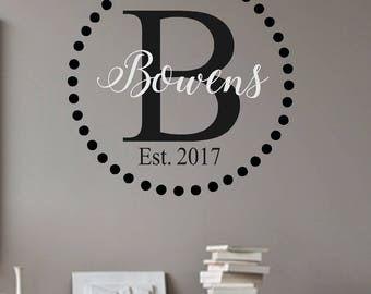 Circle Monogram Name Est Date -Vinyl Wall Decal- Vinyl Lettering Decor Words for your wall  Quotes for the wall- Family Name- Wedding