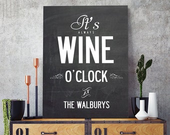 It's Always Wine O'Clock at...  personalized Wine name canvas print (ready to hang).  XL A1 841 x 594 mm. UK shipping only!