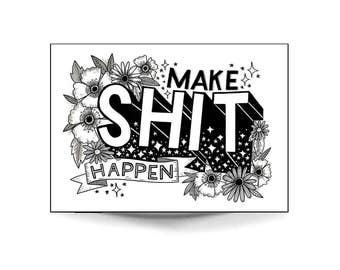 A4 Art Print 'Make Shit Happen' - Hand lettering, typography, black and white art, illustration