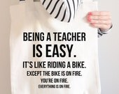 Being a Teacher is Easy Tote | Funny Teacher Gift | Funny Teacher Tote | Cotton Canvas Tote | Teaching Joke | Book Bag | T2
