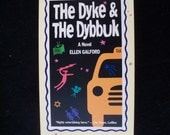 The Dyke and the Dybbuk--A novel by Ellen Galford