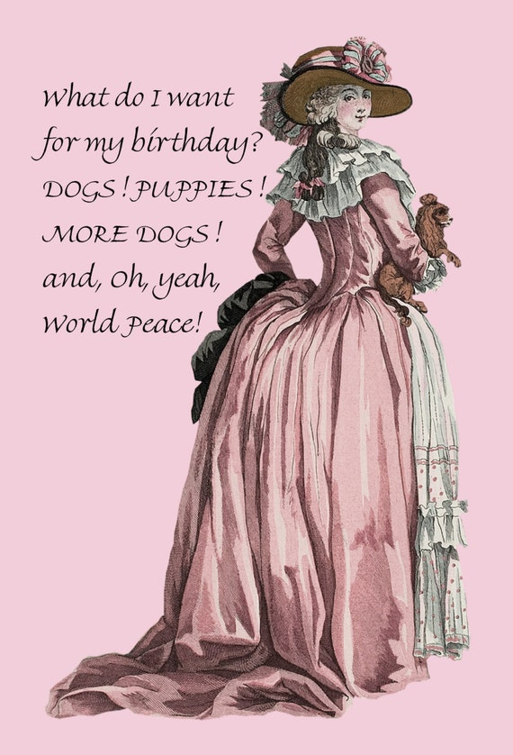 What Do I Want For My Birthday? Dogs! Puppies! More Dogs! and, Oh, Yeah, World Peace! ~ Marie Antoinette Postcards - Free Shipping in USA