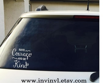 Car Window Decal Have Courage and Be Kind- Cinderella - CAR DECAL - Mickey Mouse, Ears, Disney Princess, Vinyl Decal Only