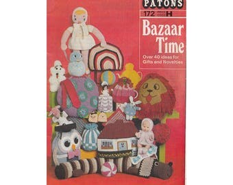 1970s Patons 172 Bazaar Time Over 40 Ideas for Gifts and Novelties Toys, Ties, Belts, Cosies and More Vintage Knitting and Crochet Patterns