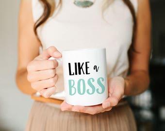 Like a Boss Mug, Boss lady, boss mug, Like a boss Mug, Mug gift, mom mug, friend gift, boss mug, coffee mug, Cute mug, lettered mug
