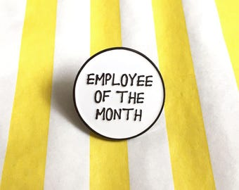 Employee of the Month Funny Enamel Pin Badge - Joke Pin Brooch - Funny Pin Badge - Flair Badge, Funny badge for work - jewellery