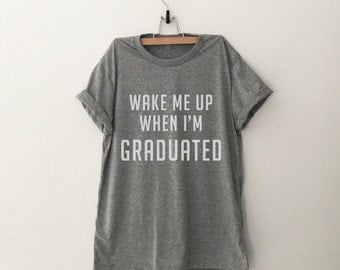 Wake me up when I'm graduated mens tshirt women Graphic Tee funny tshirts school college graduation gift for him her best friend