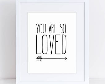 You Are Loved Printable Art, Nursery Art, Black and White Art, Arrow Art, You are So Loved Word Art, Printable Art, Gender Reveal Poster
