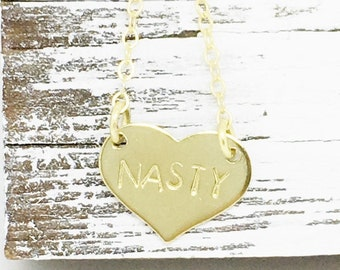 NASTY necklace, mantra jewelry, gold heart necklace, motivational jewelry, feminist jewelry, bridesmaid, gift jewelry, girl power.