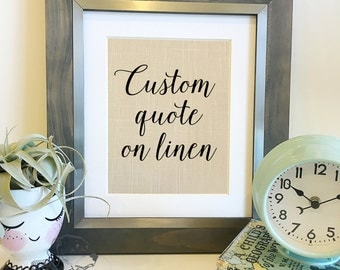 Custom Linen Print | Custom Quote on Linen | 4th anniversary | Your Quote, Poem, or Song Here | Valentine's Gift Ideas | Frame not included