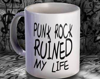 Punk Rock Ruined My Life Funny Coffee Mug