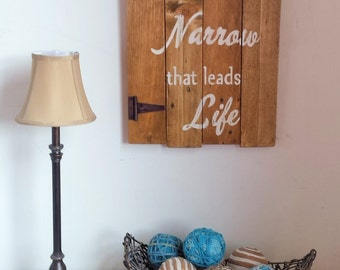 Narrow is the Gate Matthew 7:13 ~ Scripture Reclaimed Wood Christian Rustic Sign