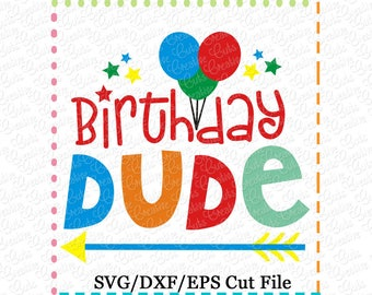 Birthday Dude SVG Cutting File, birthday dude cutting file, birthday svg, birthday cutting file, birthday boy cut file
