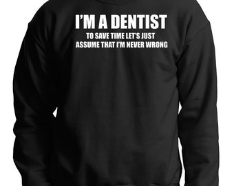 Dentist Sweatshirt Gift For Dentist Funny Occupation Sweater
