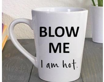 Funny Coffee Mug - Saying Mug - Adult Humor Mug -Coffee Cup - Coffee Mug - Gifts under 15
