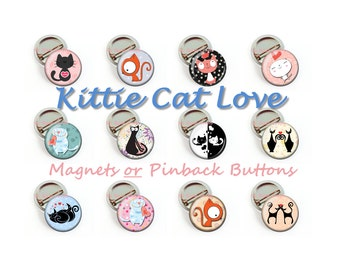 Kitty Cat Love, Set of 12, Pins, or Magnets, Pinback, Button, 25mm, Geeky, Nerdy, Animal Lover, Gift, Favor, Party, Birthday, Fundraiser