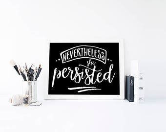 Nevertheless She Persisted, Print, White on Black Background Modern Calligraphy Script Digital File Instant Download
