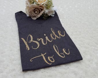 bride to be, bride to be shirt, bridal shower shirt, bachelorette shirt, bride shirt, glitter bride, wedding day shirt, bridal shirt, bride