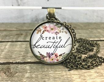 beautiful; create; create beautiful