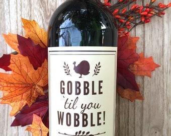 Friendsgiving Wine Label, Gobble Til You Wobble, Thanksgiving Decor, Thanksgiving Hostess Gift, Thanksgiving Table Decor, Thanksgiving