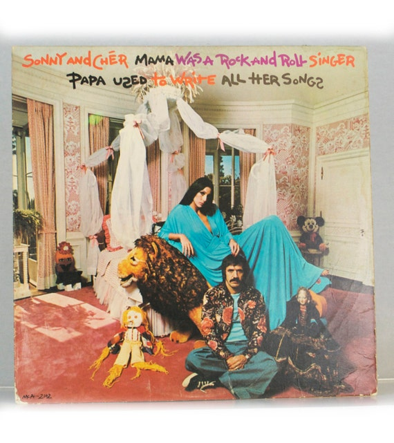 Sonny & Cher Mama Was a Rock and Roll Singer, Papa Used to Write All Her Songs 1973 Album MCA Records Original Vintage Vinyl