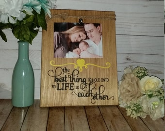 Rustic picture frame, wood picture frame, Wedding picture frame, The best thing to hold onto it each other, wood signs