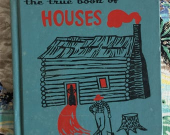 Vintage Kids Book | the True Book of Houses | 1960s Children's Picture Book