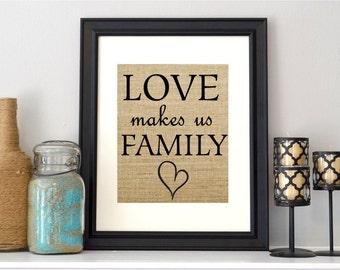 Love makes us Family - Burlap Print